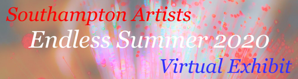 Southampton Artists Association Endless Summer 2020 Virtual Exhibit